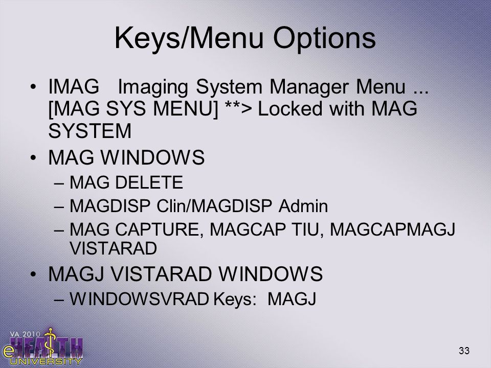 Keys/Menu Options IMAG Imaging System Manager Menu ... [MAG SYS MENU] **> Locked with MAG SYSTEM.